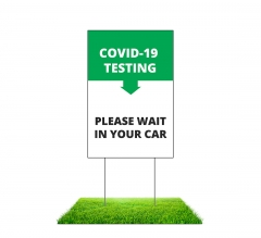 Covid-19 Testing Please Wait in your Car Yard Signs (Non reflective)