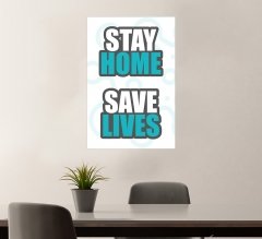 Stay Home Save Lives Vinyl Posters