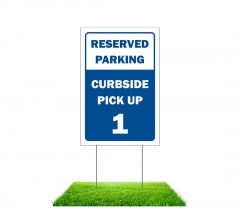 Reserved Parking Curbside Pick Up Yard Signs (Non reflective)