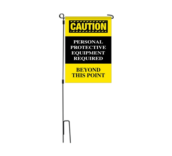 Caution Personal Protection Equipment Required Beyond this Point Garden Flags