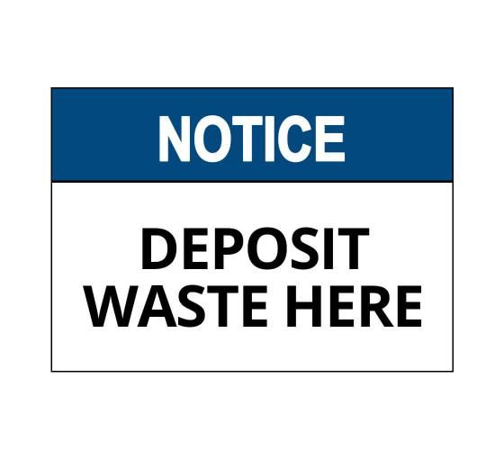 Deposit Waste Here Sign